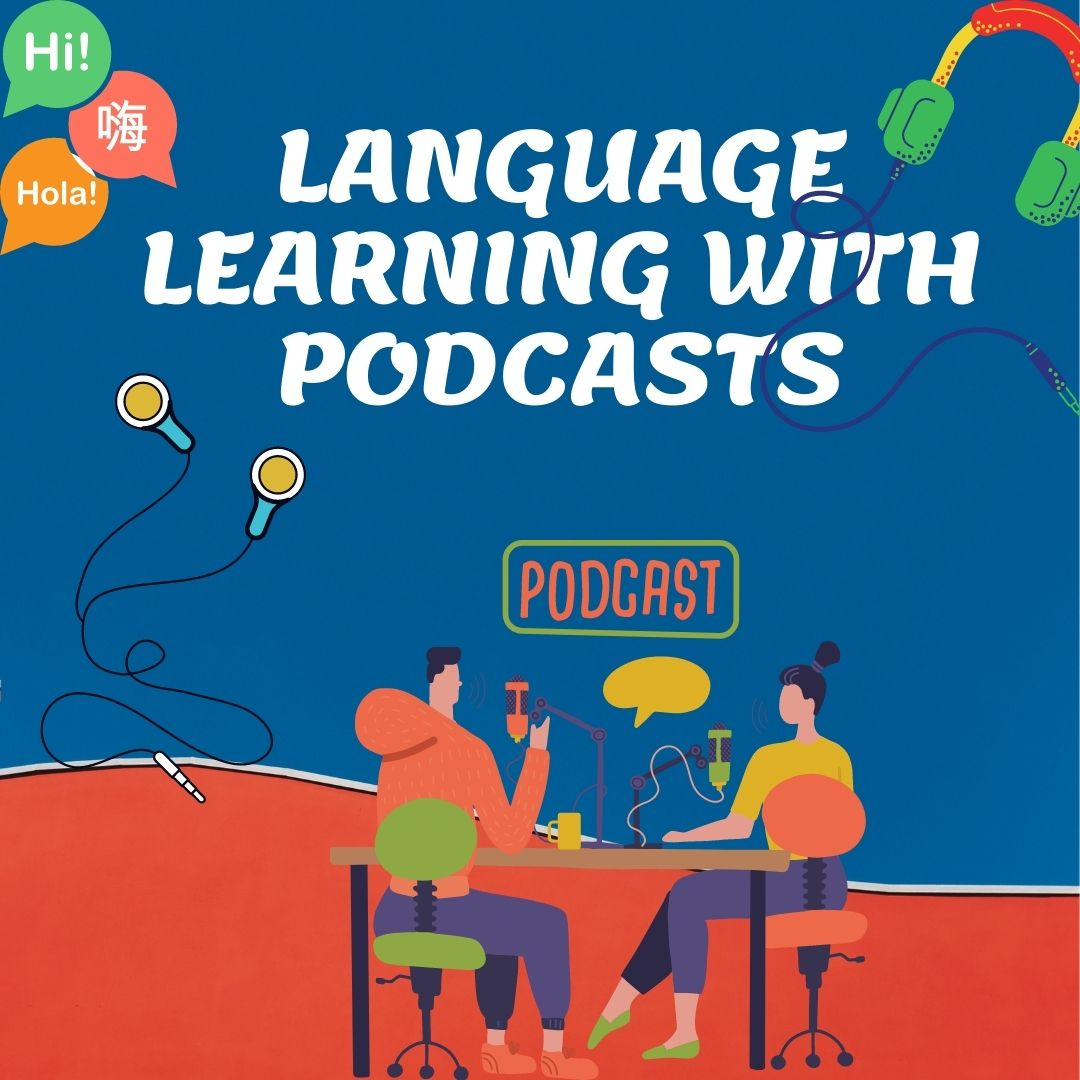 LANGUAGE LEARNING WITH PODCASTS