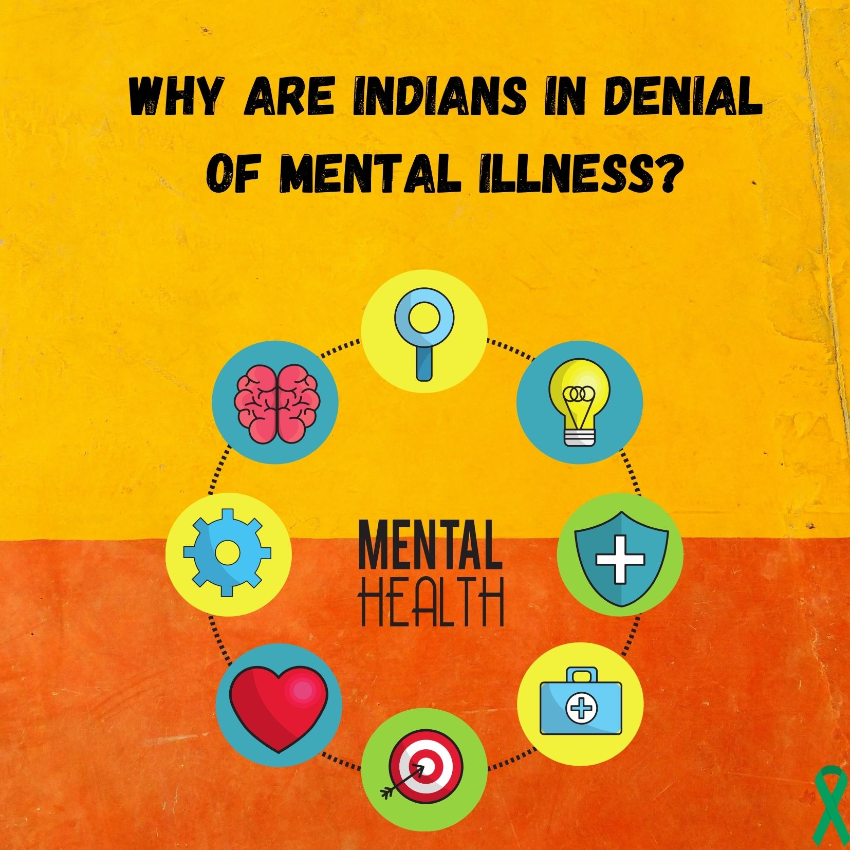 WHY ARE INDIANS IN DENIAL OF MENTAL ILLNESS?