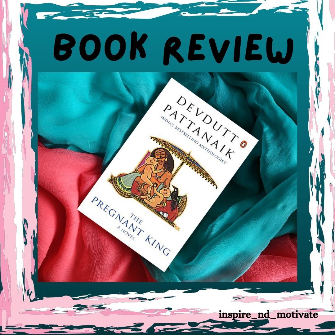 BOOK REVIEW- THE PREGNANT KING BY DEVDUTT PATTANAIK