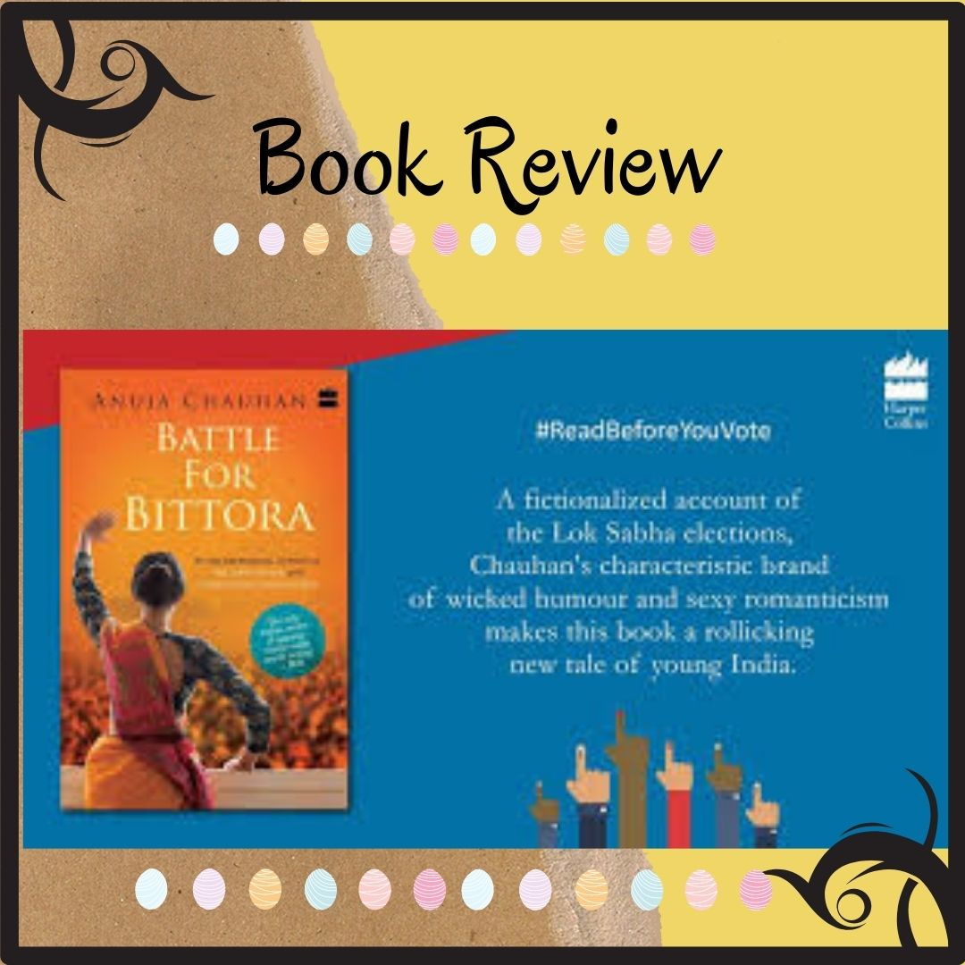 REVIEW : BATTLE FOR BITTORA BY ANJUA CHAUHAN